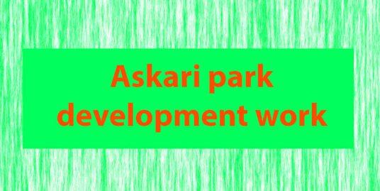 Askari park development work