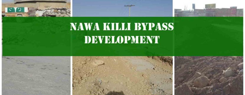 Nawa killi bypass development work Quetta