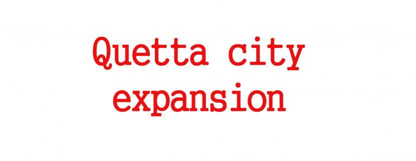 Quetta city expansion