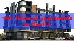 Trend of apartment building in Quetta