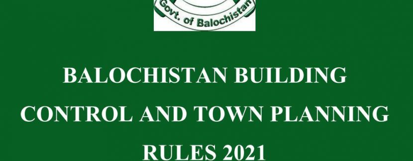 BALOCHISTAN BUILDING CONTROL AND TOWN PLANNING RULES 2021